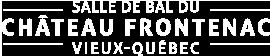 Salle de bal du Château Frontenac, Vieux-Québec