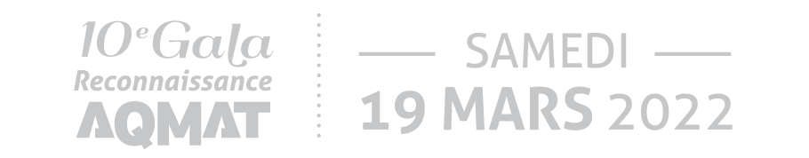 10e Gala reconnaissance AQMAT - Samedi 19 mars 2022,